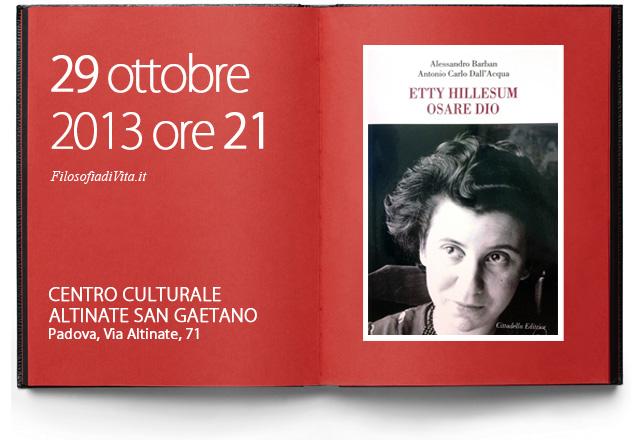 Filosofia di Vita presentazione libro di Alessandro Barban e Antonio dall'Acqua - Etty Hillesum - Osare Dio